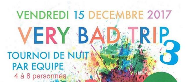 Very Bad Trip 3 tournoi nocturne